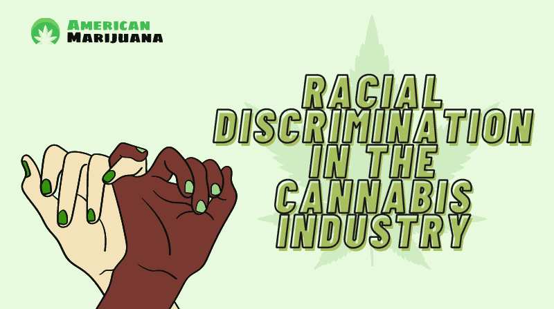 Racial Discrimination in the Cannabis Industry