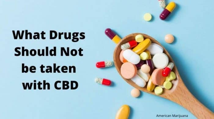 CBD drug interactions - what drugs shouldn't be taken with CBD